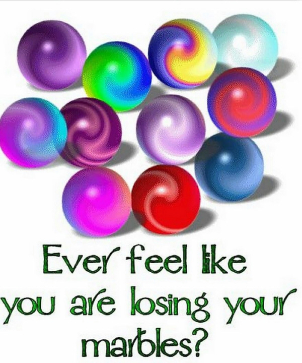 01 ever feel you're losing your marbles