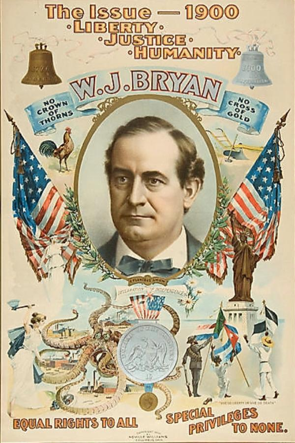 This is one of Bryan's campaign posters from 1900. What was he trying to get across in this poster?