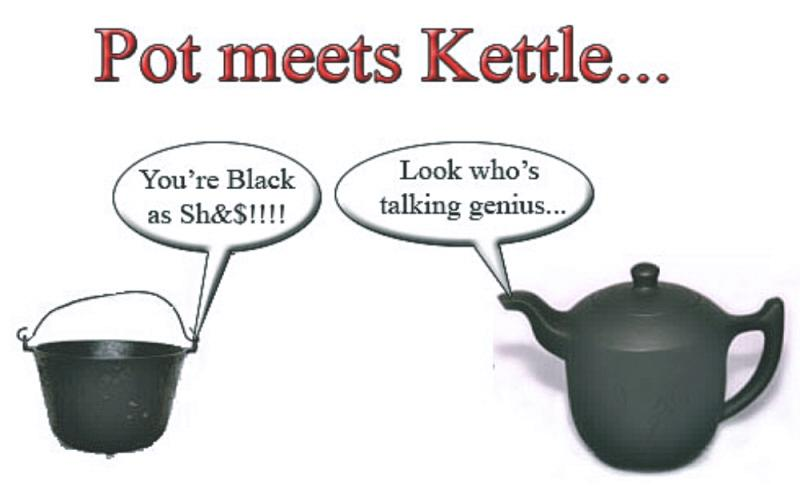 01 pot calls kettle black