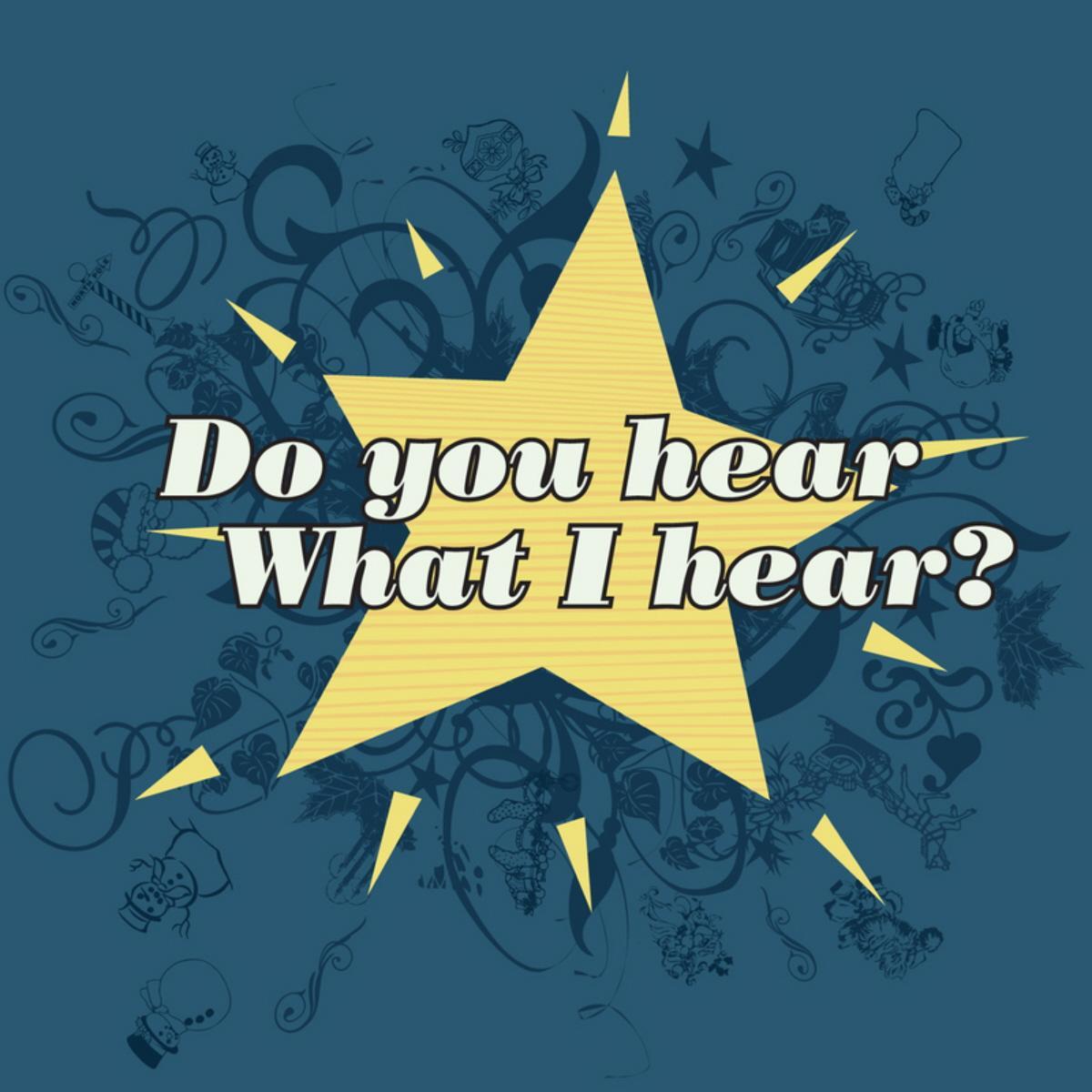 01 do you hear what i hear