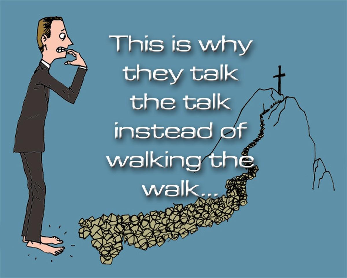 Walk the walk or walk the talk