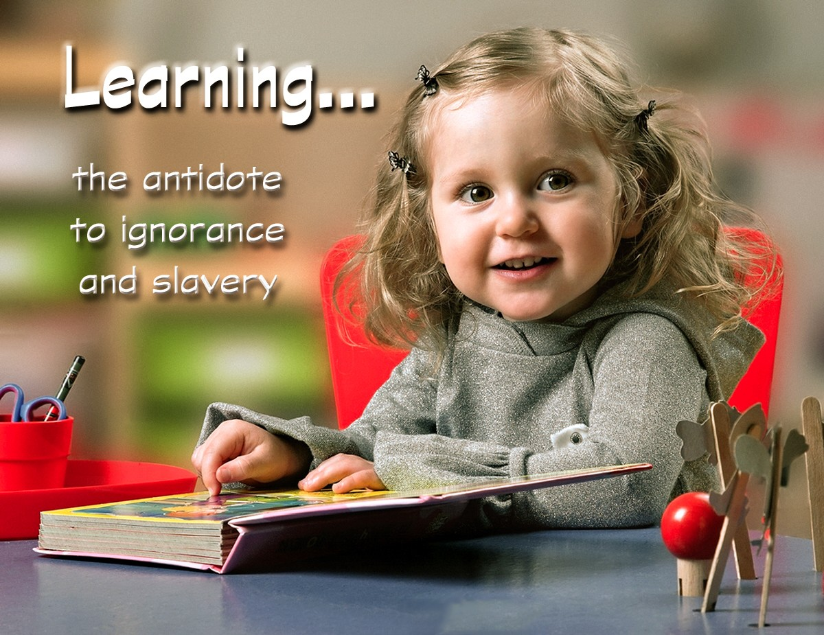 00 Learning... The Antidote to Ignorane and Slavery. 02.10.12