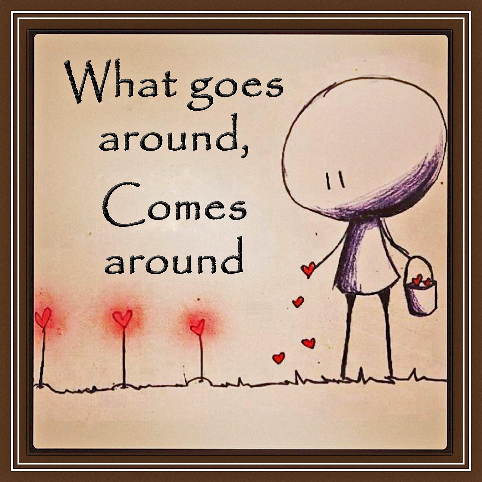 00 what goes around. 240615