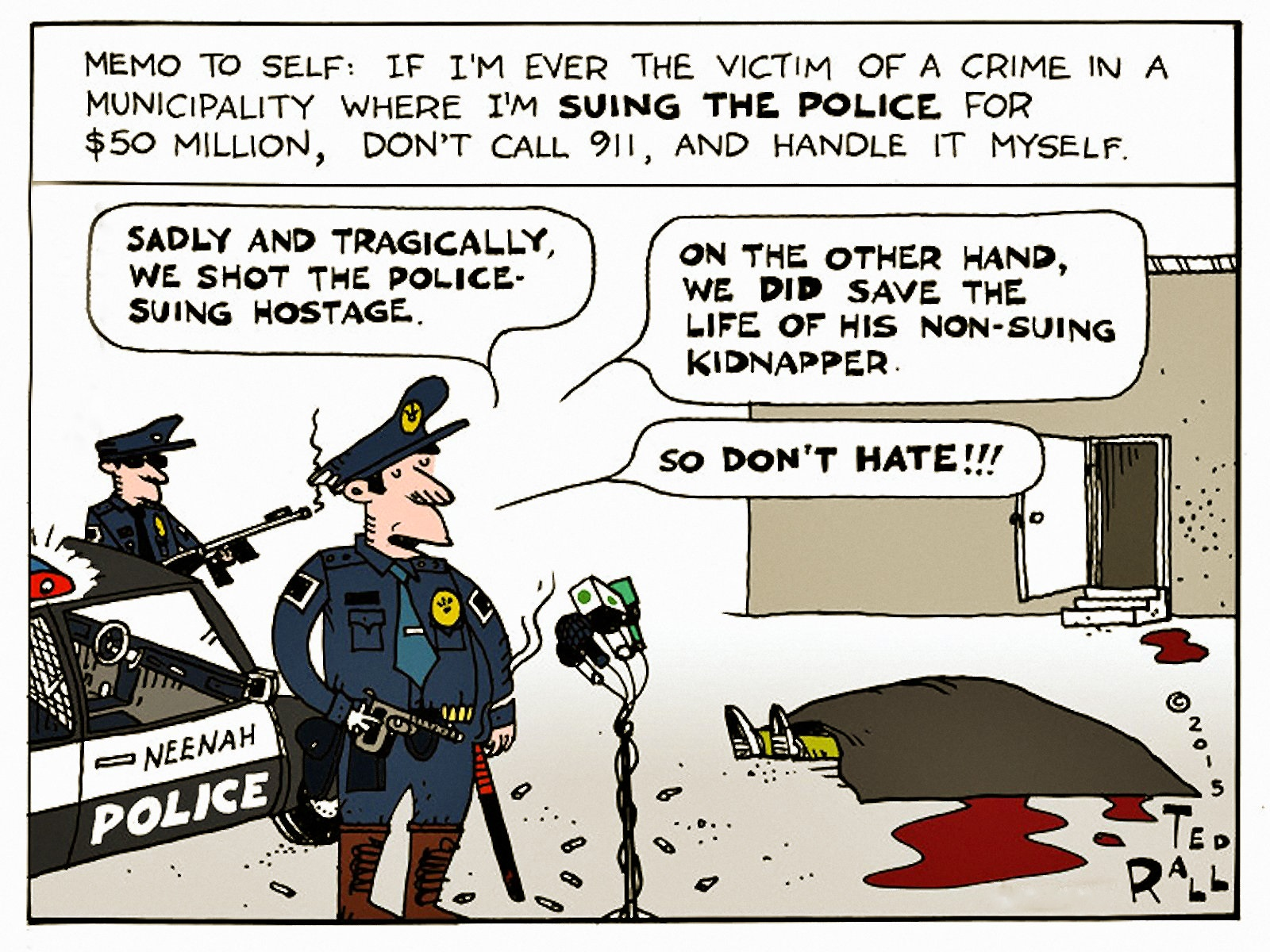 00 Ted Rall. Don't Hate! Neenah Hostage. 2015 311215